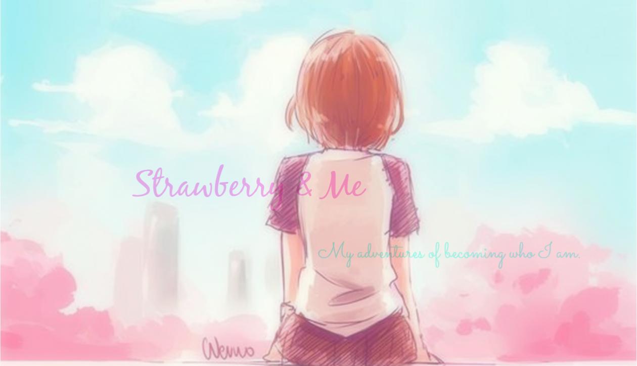 Strawberry & Me